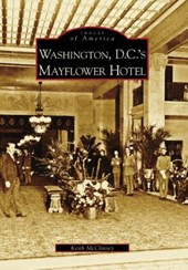 Washington D.C.'s Mayflower Hotel | Keith McClinsey |