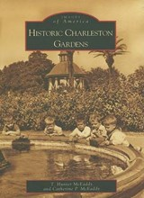 Historic Charleston Gardens | T. Hunter Mceaddy |