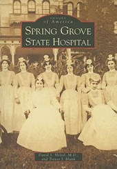 Spring Grove State Hospital | David S. Helsel M. D. |