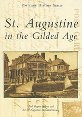 St. Augustine In The Gilded Age | Beth Rogero ; St. Augustine Historical Society Bowen |