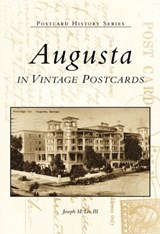 Augusta in Vintage Postcards | Lee, Joseph M., Iii |
