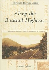 Along the Bucktail Highway | Charles E. Williams |