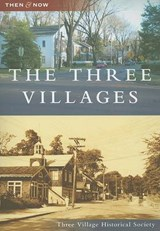 The Three Villages | Three Village Historical Society |