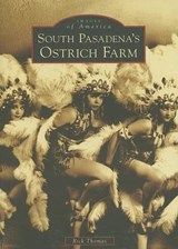South Pasadena's Ostrich Farm | Rick Thomas |
