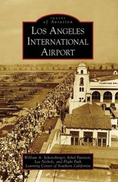 Los Angeles International Airport | William A. Schoneberger |