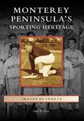 Monterey Peninsula's Sporting Heritage