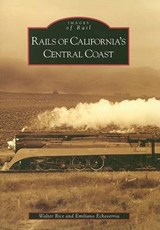Rails of California's Central Coast | Walter Rice |