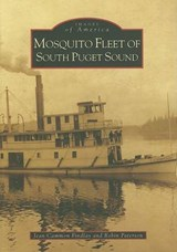 Mosquito Fleet of South Puget Sound | Jean Findlay |