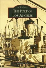 The Port of Los Angeles | Michael D. White |