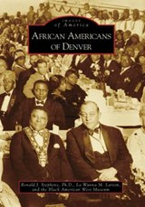 African Americans of Denver | Ronald J. Stephens PH. D. |
