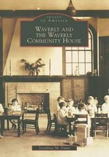 Waverly and the Waverly Community House | Josephine M. Dunn |