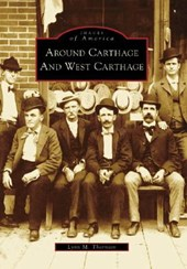Around Carthage and West Carthage | Lynn M. Thornton |
