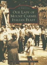 Our Lady of Mount Carmel Italian Feast | Jack Coll |