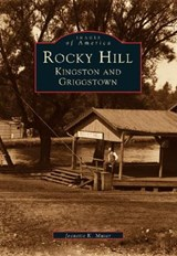 Rocky Hill, Kingston and Griggstown | Jeanette K. Muser |