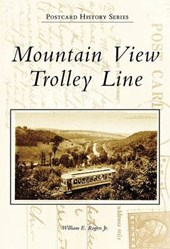 Mountain View Trolley Line | Rogers, William E., Jr. |