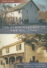 The Stroudsburgs in the Poconos | Summa, Marie ; Summa, Frank ; Bair, Patrice Summa |
