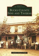 Bucks County Inns and Taverns | Kathleen Zingaro Clark |