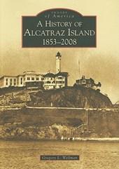 A History of Alcatraz Island, 1853-2008, Ca