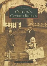 Oregon's Covered Bridges | Bill Cockrell |