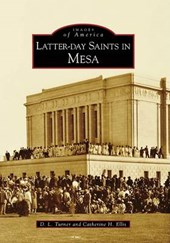 Latter-Day Saints in Mesa | D. L. Turner |