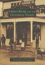 Green River and the Gunnison Valley | Jo Anne Chandler |