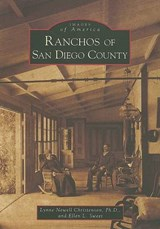 Ranchos of San Diego County, Ca | Christenson, Lynne Newell, Ph.d. ; Sweet, Ellen L. |