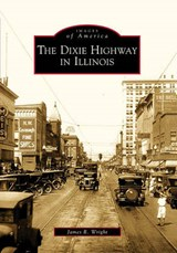 The Dixie Highway in Illinois | James R. Wright |