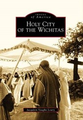 Holy City of the Wichitas | Jacqulein Vaughn Lowry |