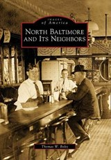 North Baltimore and Its Neighbors | Thomas W. Boltz |