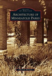 Architecture of Minneapolis Parks | Albert D. Wittman |