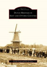 Dutch Heritage in Kent and Ottawa Counties | Norma Lewis |
