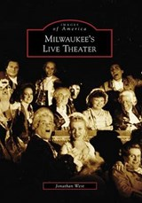 Milwaukee's Live Theater, Wi | Jonathan West |