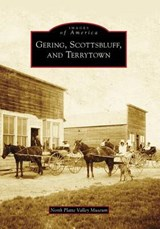 Gering, Scottsbluff, and Terrytown | North Platte Valley Museum |