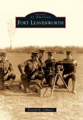 Fort Leavenworth | Kenneth M. Lamaster |