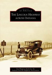 The Lincoln Highway Across Indiana | Jan Shupert-arick |