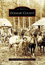 Ogemaw County | Rose City Area Historical Society |