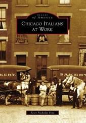 Chicago Italians at Work
