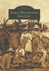 Early Whitewater Industry | Bo McCready |