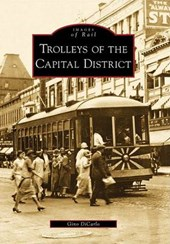 Trolleys of the Capital District | Gino Dicarlo |