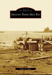Around Three Mile Bay | Elaine T. Bock |