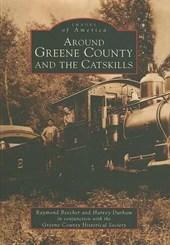Around Greene County and the Catskills | Raymond Beecher |