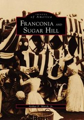 Franconia and Sugar Hill | Authur F. March Jr |