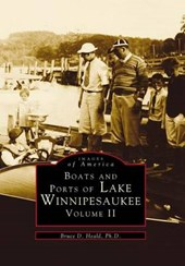 Boats and Ports of Lake Winnipesaukee | Bruce D. Heald |