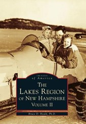 The Lakes Region of New Hampshire, Volume | Bruce D. Heald PH. D. |