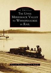 The Upper Merrimack Valley to Winnipesaukee by Rail