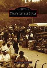 Troy's Little Italy | Michael A. Esposito |