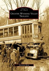 Greater Wyoming Valley Trolleys | Harrison Wick |