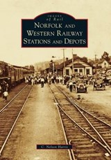 Norfolk and Western Railway Stations and Depots | C. Nelson Harris |