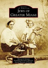 Jews of Greater Miami | Marcia Jo Zerivitz |