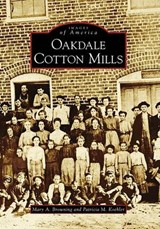 Oakdale Cotton Mills | Mary A. Browning |